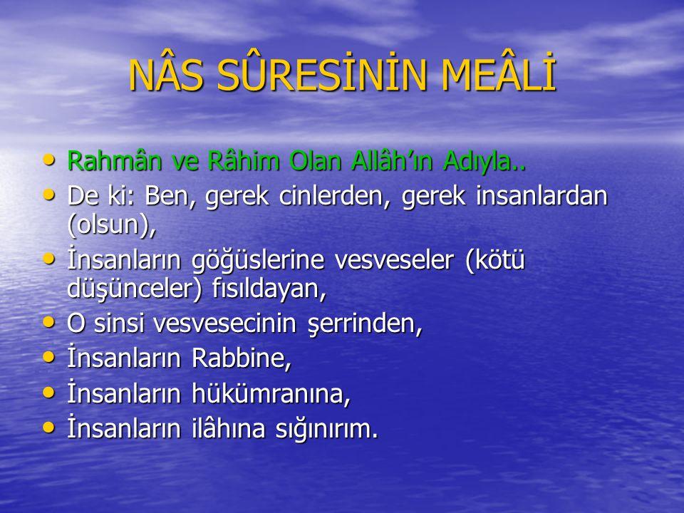 NÂS SÛRESİ Bismillâhi'r-Rahmâni'r-Rahîm Bismillâhi'r-Rahmâni'r-Rahîm Kul e'ûzü bi-rabbi'n-nâs.