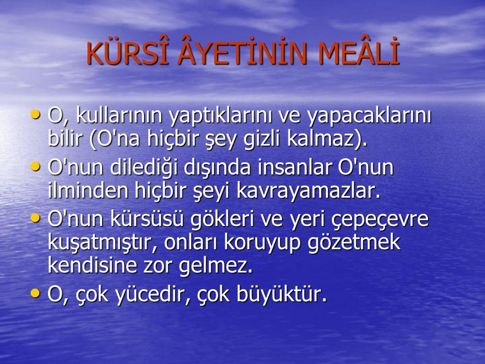 KÜRSÎ ÂYETİNİN MEÂLİ Rahmân ve Râhim Olan Allâh'ın Adıyla..