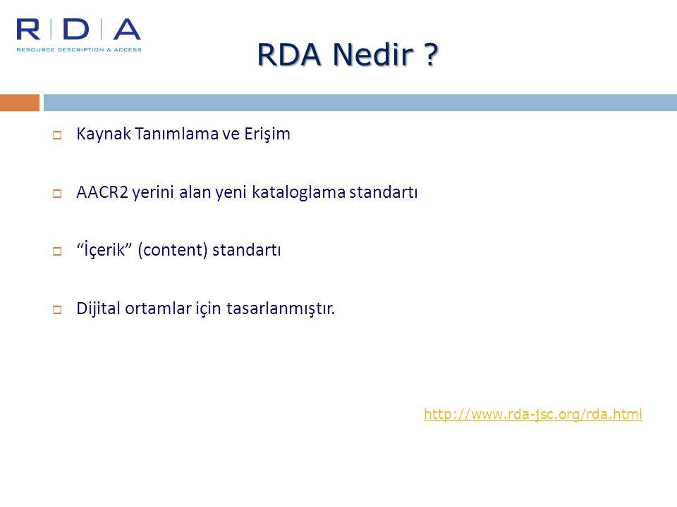 """ Kaynak Tanımlama ve Erişim  AACR2 yerini alan yeni kataloglama standartı  """"İçerik"""" (content) standartı  Dijital ortamlar için tasarlanmıştır. htt"""