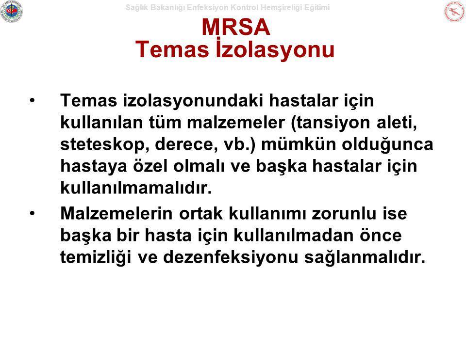Sağlık Bakanlığı Enfeksiyon Kontrol Hemşireliği Eğitimi MRSA Temas İzolasyonu Temas izolasyonundaki hastalar için kullanılan tüm malzemeler (tansiyon