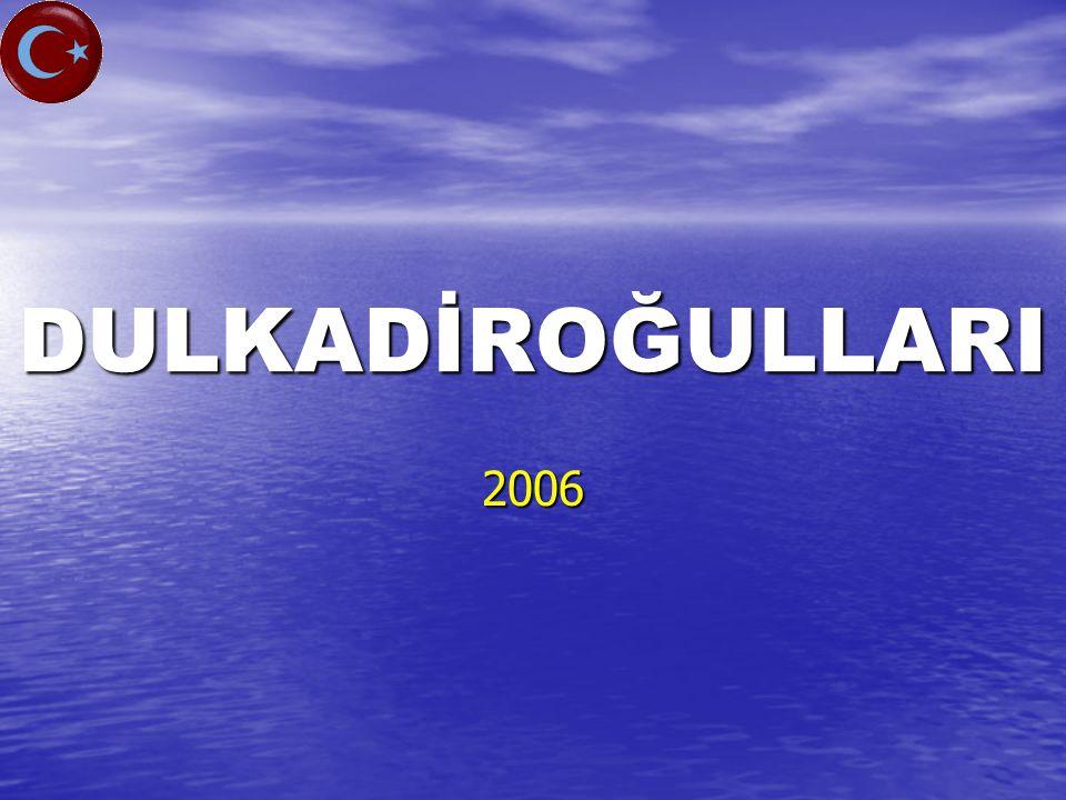 DULKADİROĞULLARI 2006