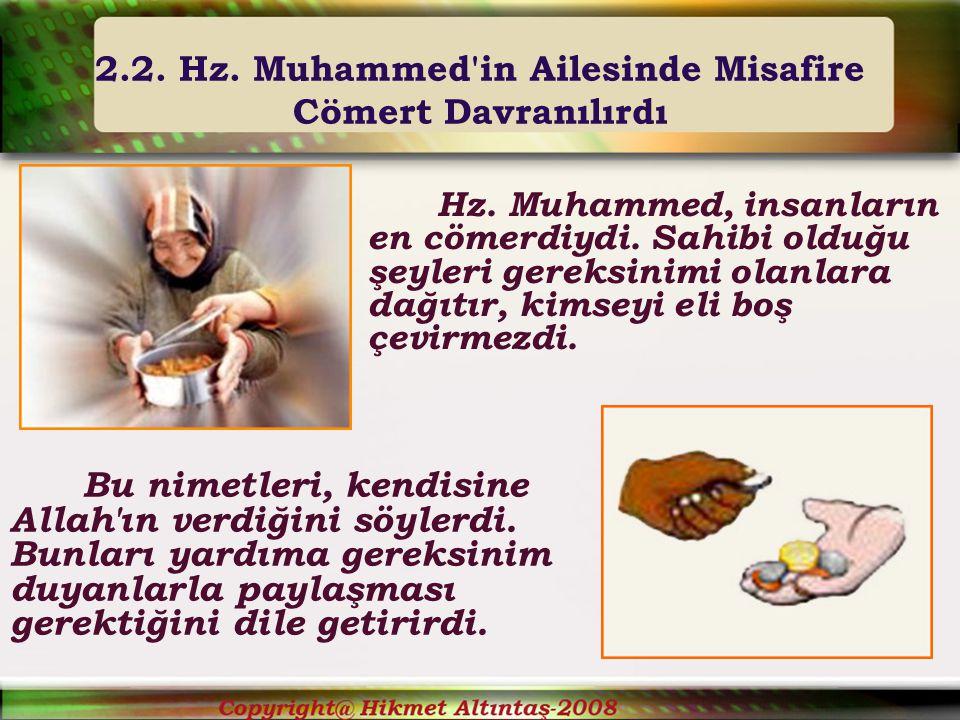 2.2.Hz. Muhammed in Ailesinde Misafire Cömert Davranılırdı Hz.