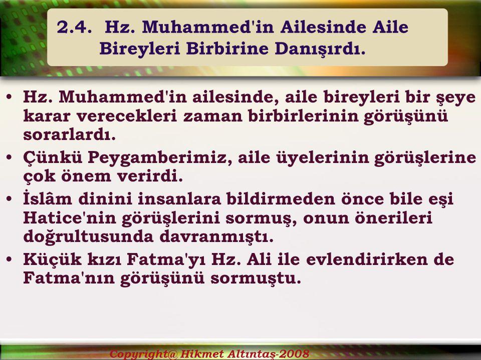 2.4.Hz.Muhammed in Ailesinde Aile Bireyleri Birbirine Danışırdı.