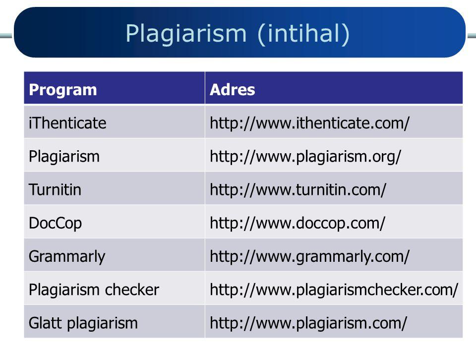 Plagiarism (intihal) ProgramAdres iThenticatehttp://www.ithenticate.com/ Plagiarismhttp://www.plagiarism.org/ Turnitinhttp://www.turnitin.com/ DocCoph