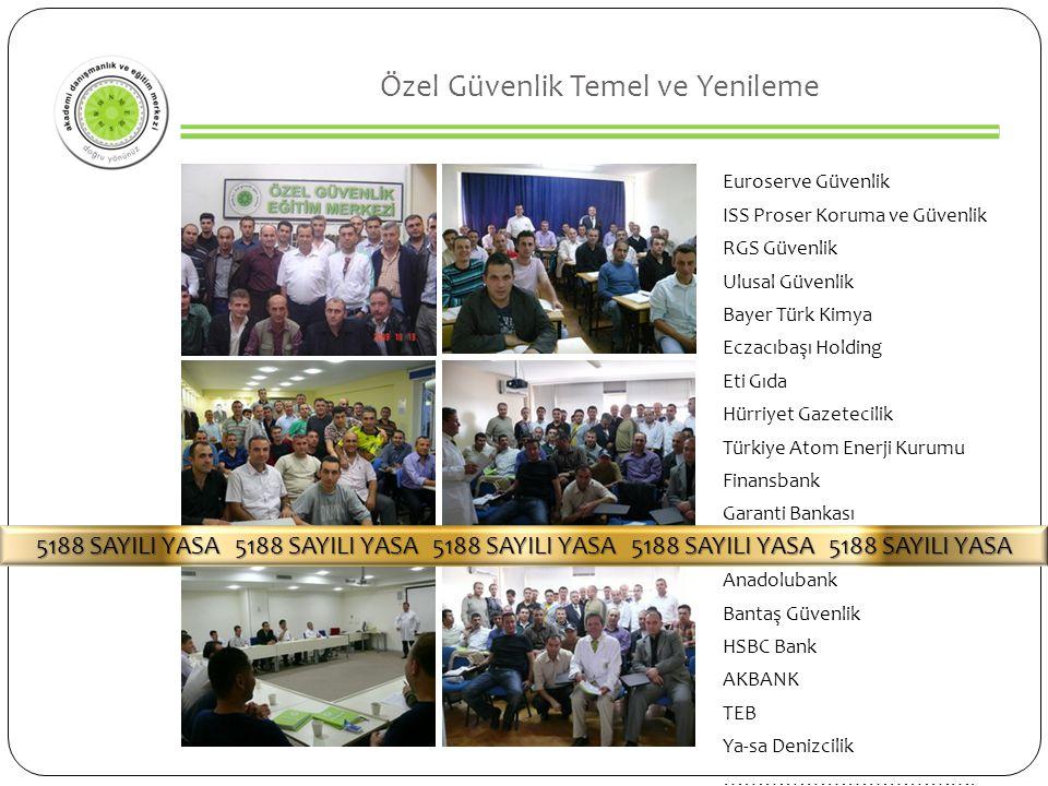 Özel Güvenlik Temel ve Yenileme Euroserve Güvenlik ISS Proser Koruma ve Güvenlik RGS Güvenlik Ulusal Güvenlik Bayer Türk Kimya Eczacıbaşı Holding Eti