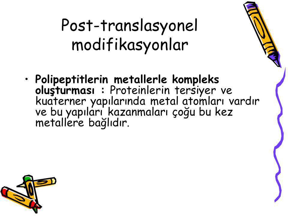 Polipeptitlerin metallerle kompleks oluşturması : Proteinlerin tersiyer ve kuaterner yapılarında metal atomları vardır ve bu yapıları kazanmaları çoğu
