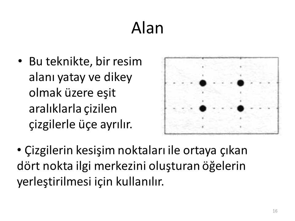 Alan Bu teknikte, bir resim alanı yatay ve dikey olmak üzere eşit aralıklarla çizilen çizgilerle üçe ayrılır. Çizgilerin kesişim noktaları ile ortaya