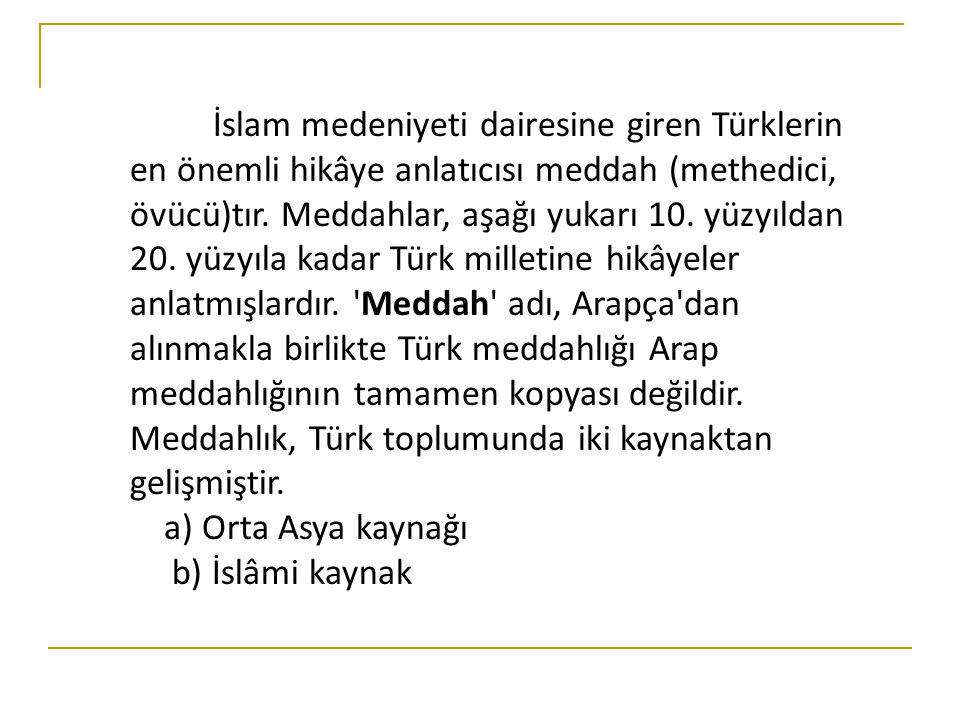 19.yy Kız Ahmet. Bu yüzyılın en ünlü meddahlarından biridir.