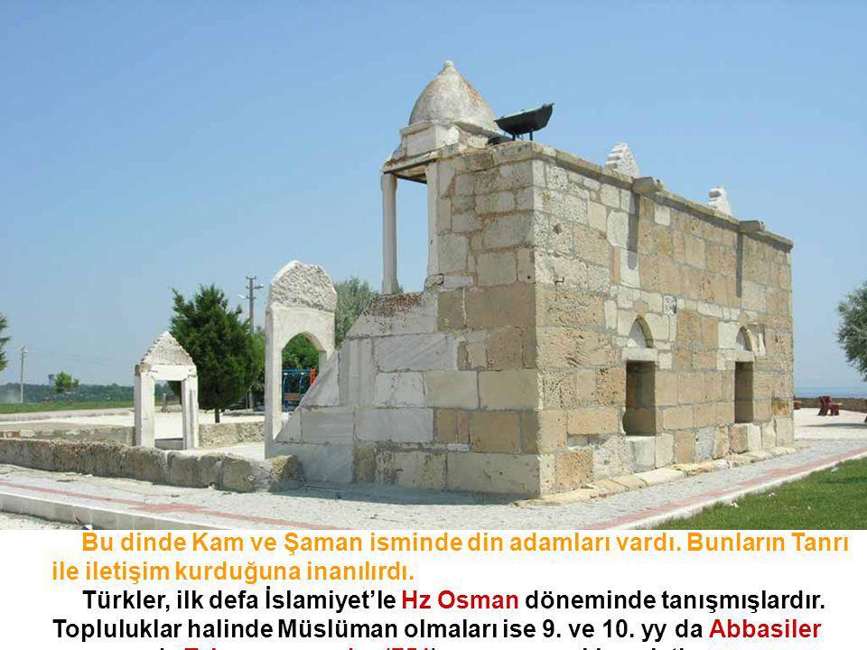 Bu dinde Kam ve Şaman isminde din adamları vardı. Bunların Tanrı ile iletişim kurduğuna inanılırdı. Türkler, ilk defa İslamiyet'le Hz Osman döneminde