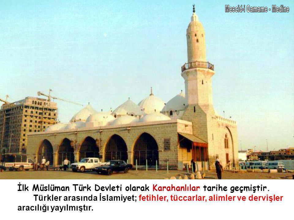 İlk Müslüman Türk Devleti olarak Karahanlılar tarihe geçmiştir. Türkler arasında İslamiyet; fetihler, tüccarlar, alimler ve dervişler aracılığı yayılm