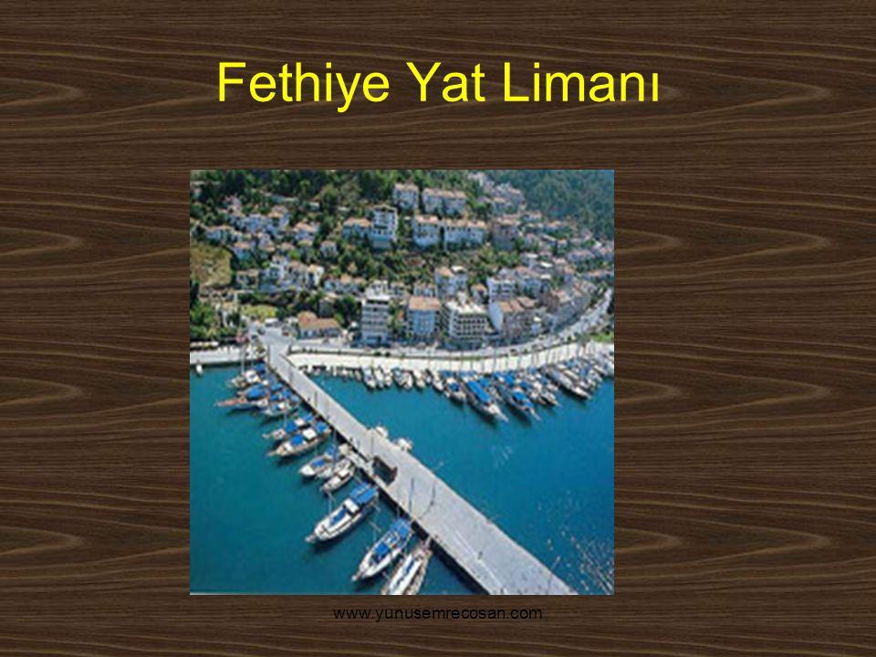 www.yunusemrecosan.com Fethiye Yat Limanı