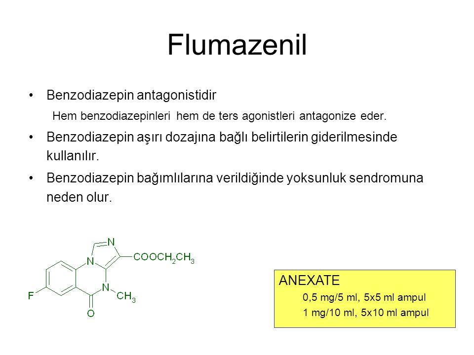Flumazenil Benzodiazepin antagonistidir Hem benzodiazepinleri hem de ters agonistleri antagonize eder. Benzodiazepin aşırı dozajına bağlı belirtilerin