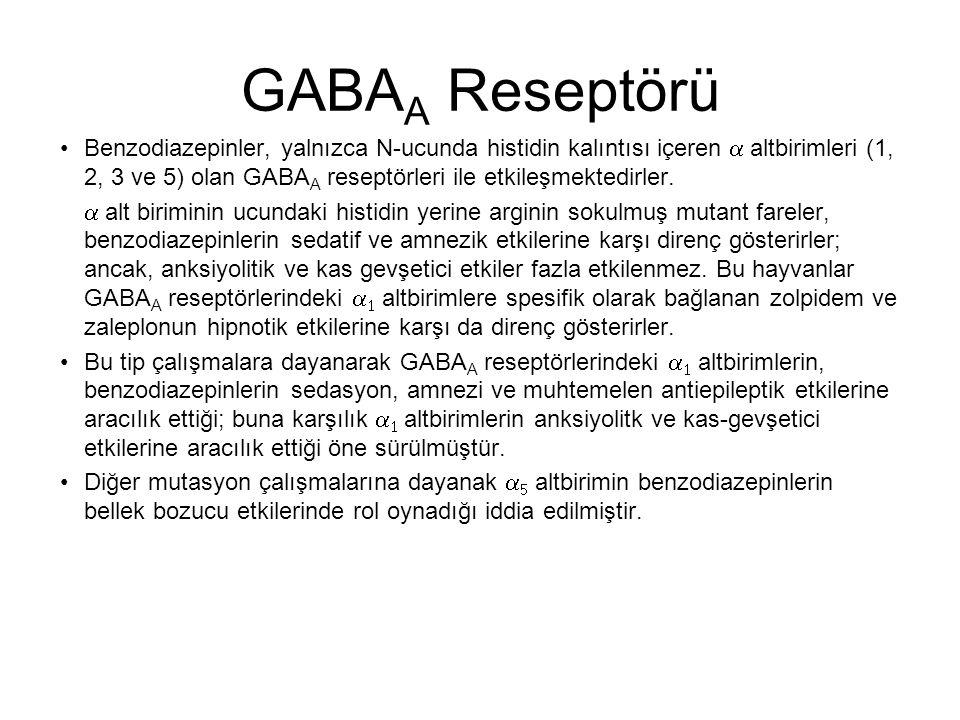GABA A Reseptörü Benzodiazepinler, yalnızca N-ucunda histidin kalıntısı içeren  altbirimleri (1, 2, 3 ve 5) olan GABA A reseptörleri ile etkileşmekt