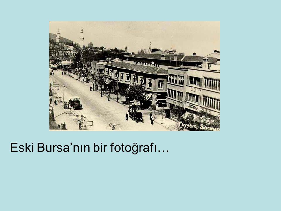 Eski Bursa'nın bir fotoğrafı…