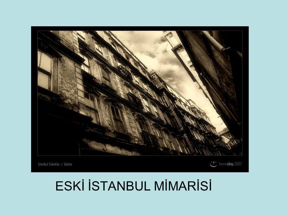 ESKİ İSTANBUL MİMARİSİ