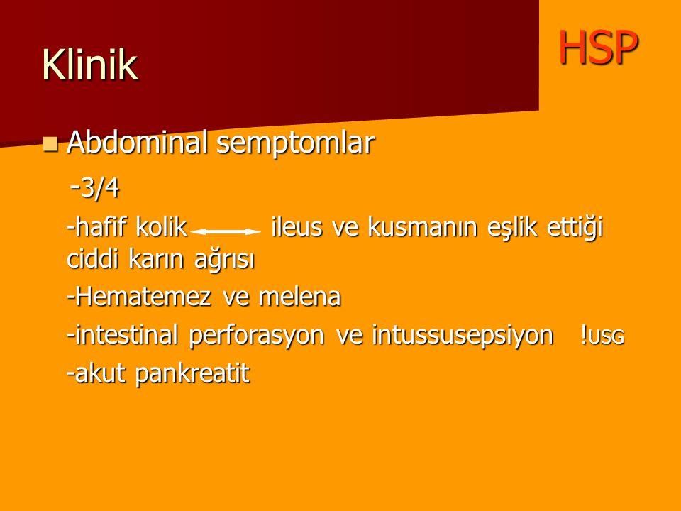 Klinik Abdominal semptomlar Abdominal semptomlar - 3/4 - 3/4 -hafif kolik ileus ve kusmanın eşlik ettiği ciddi karın ağrısı -hafif kolik ileus ve kusm