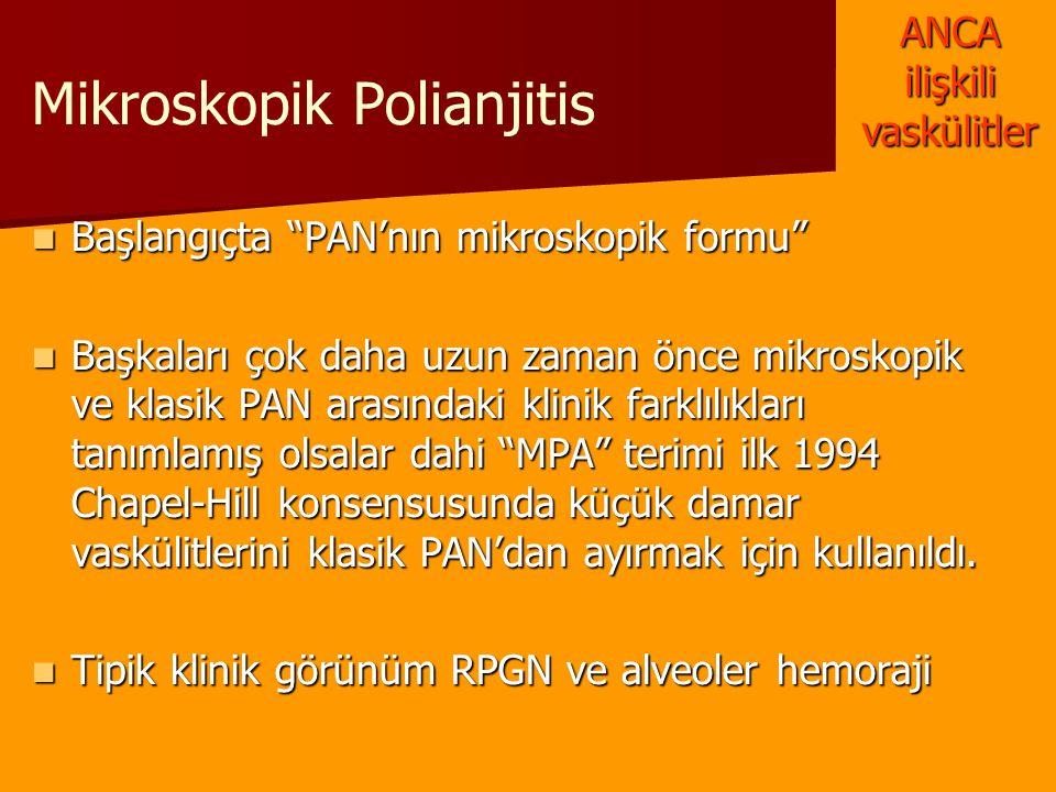"""Mikroskopik Polianjitis Başlangıçta """"PAN'nın mikroskopik formu"""" Başlangıçta """"PAN'nın mikroskopik formu"""" Başkaları çok daha uzun zaman önce mikroskopik"""
