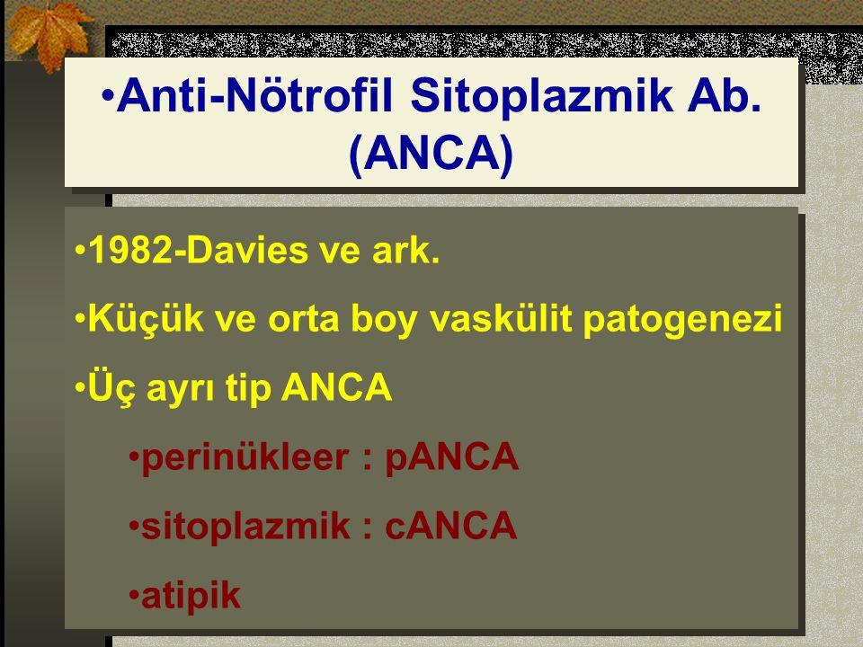 Anti-Nötrofil Sitoplazmik Ab.(ANCA) 1982-Davies ve ark.
