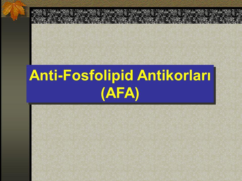 Anti-Fosfolipid Antikorları (AFA) Anti-Fosfolipid Antikorları (AFA)