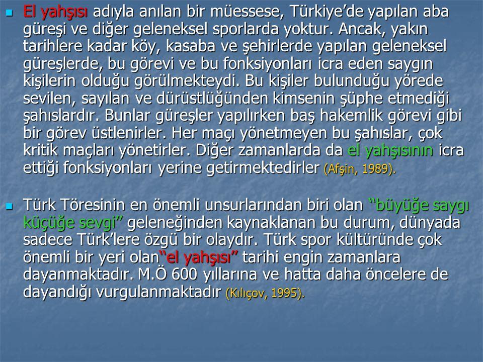 El yahşısı adıyla anılan bir müessese, Türkiye'de yapılan aba güreşi ve diğer geleneksel sporlarda yoktur.