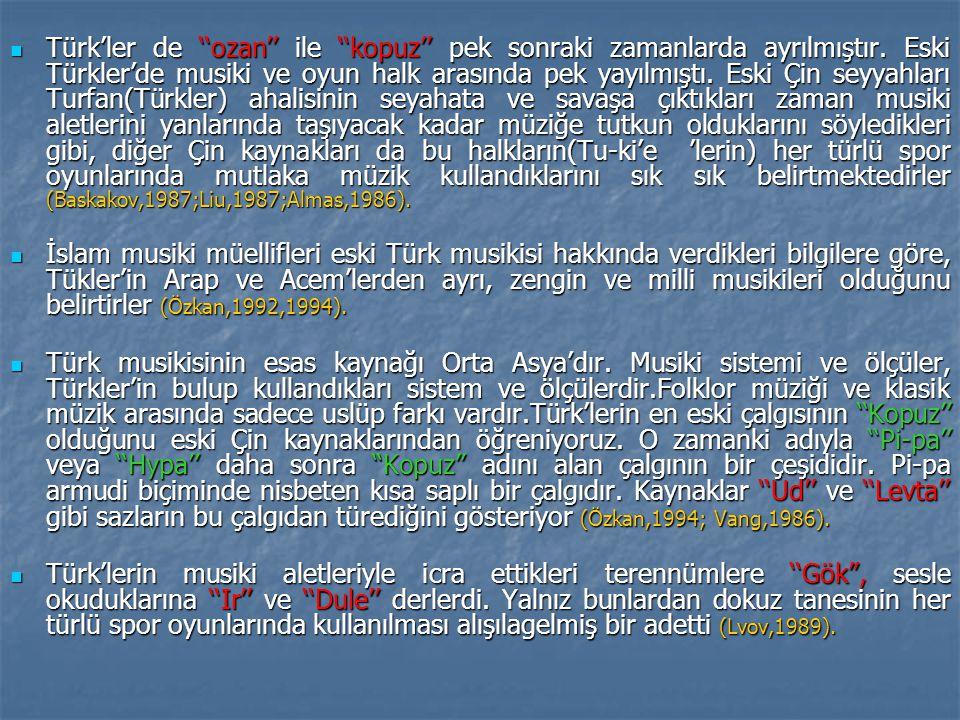 Türk'ler de ''ozan'' ile ''kopuz'' pek sonraki zamanlarda ayrılmıştır.