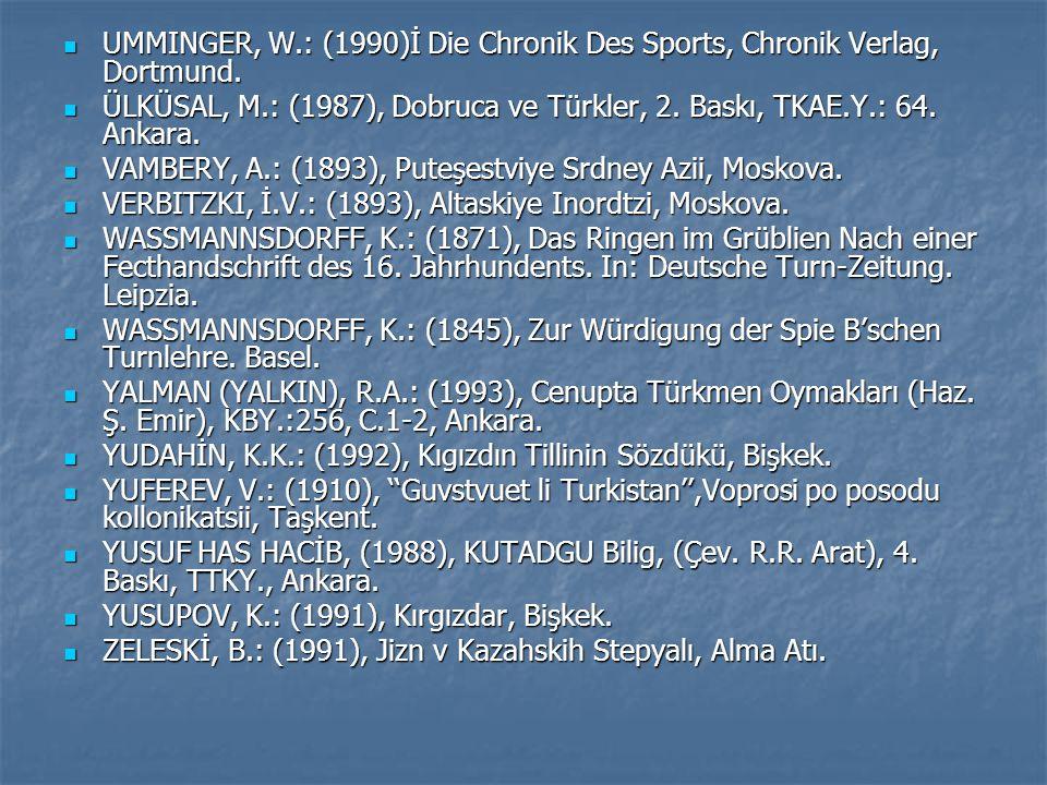 UMMINGER, W.: (1990)İ Die Chronik Des Sports, Chronik Verlag, Dortmund.
