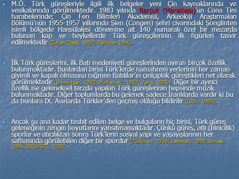 M.Ö.Türk güreşleriyle ilgili ilk belgeler yeni Çin kaynaklarında ve vesikalarında görülmektedir.