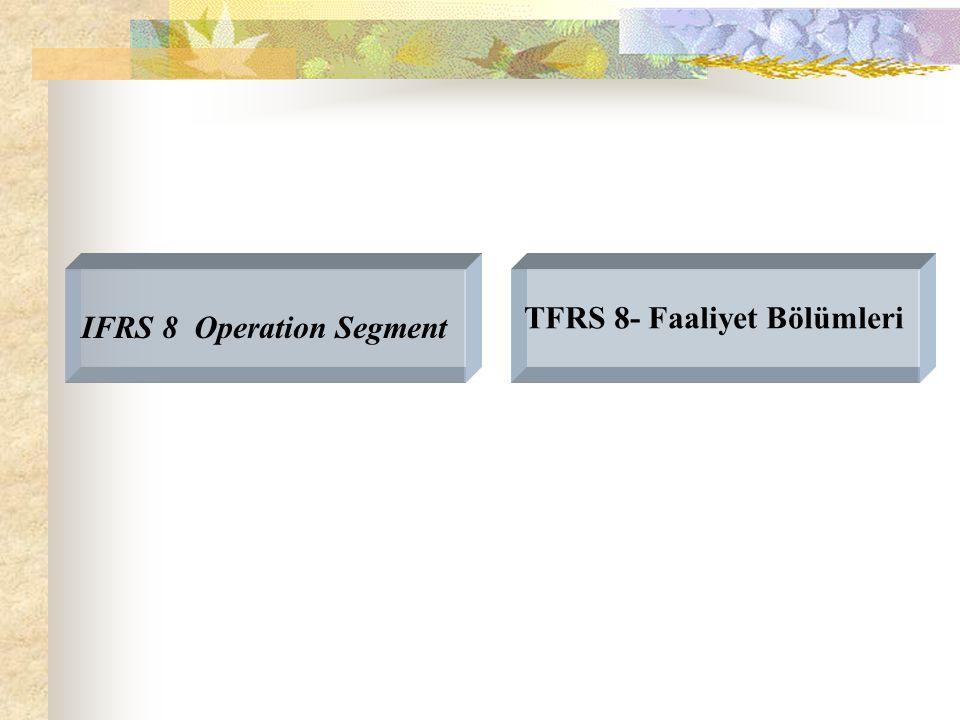 IFRS 8 Operation Segment TFRS 8- Faaliyet Bölümleri