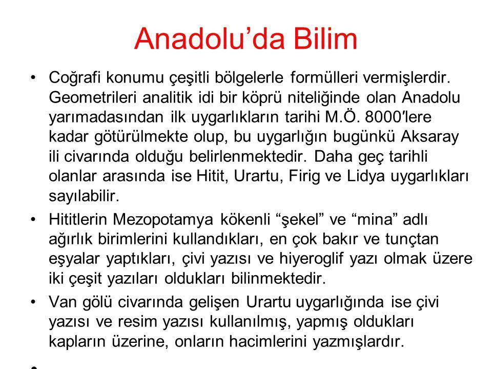 Anadolu'da Bilim Coğrafi konumu çeşitli bölgelerle formülleri vermişlerdir. Geometrileri analitik idi bir köprü niteliğinde olan Anadolu yarımadasında