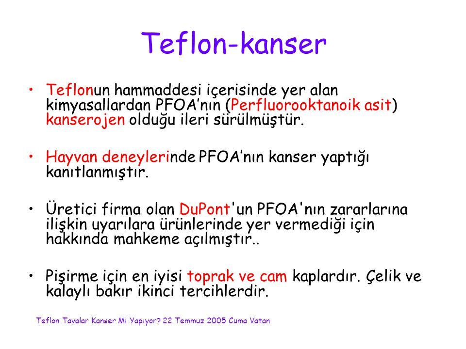 Teflon-kanser Teflonun hammaddesi içerisinde yer alan kimyasallardan PFOA'nın (Perfluorooktanoik asit) kanserojen olduğu ileri sürülmüştür. Hayvan den