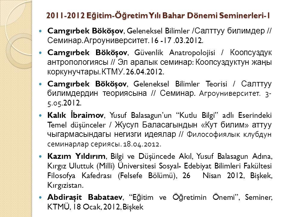 2011-2012 E ğ itim-Ö ğ retim Yılı Bahar Dönemi Seminerleri-1 Camgırbek Bököşov, Geleneksel Bilimler / Салттуу билимдер // Семинар.
