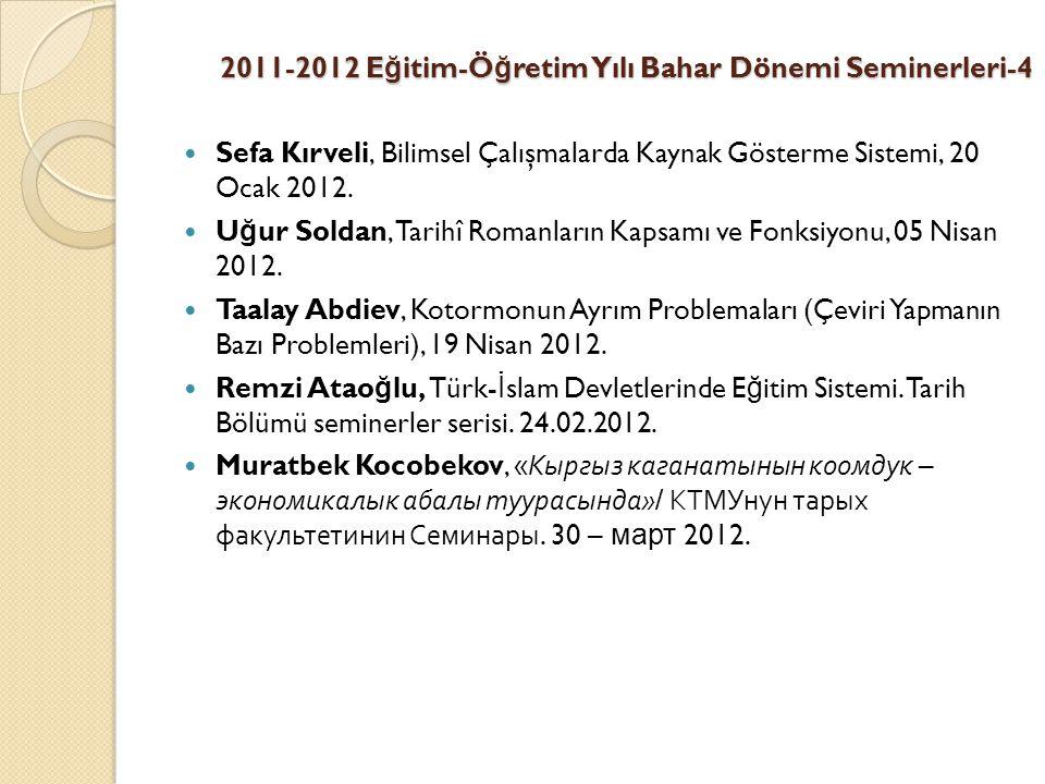2011-2012 E ğ itim-Ö ğ retim Yılı Bahar Dönemi Seminerleri-4 Sefa Kırveli, Bilimsel Çalışmalarda Kaynak Gösterme Sistemi, 20 Ocak 2012.