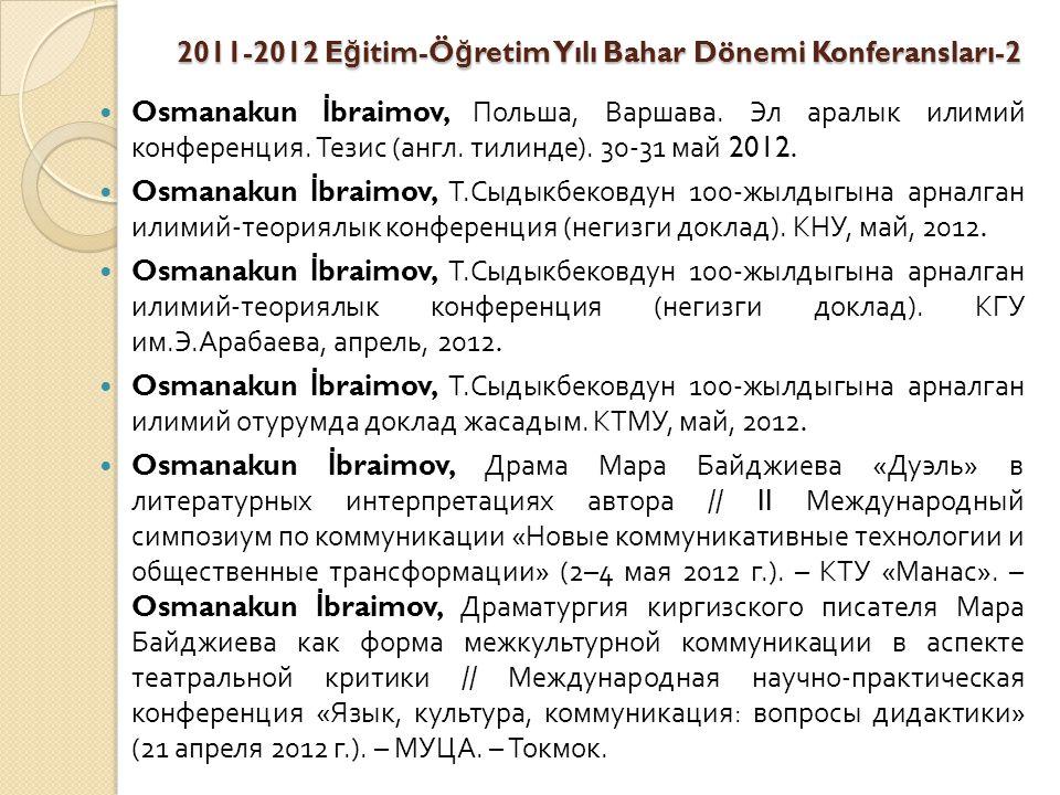 2011-2012 E ğ itim-Ö ğ retim Yılı Bahar Dönemi Konferansları-2 Osmanakun İ braimov, Польша, Варшава.