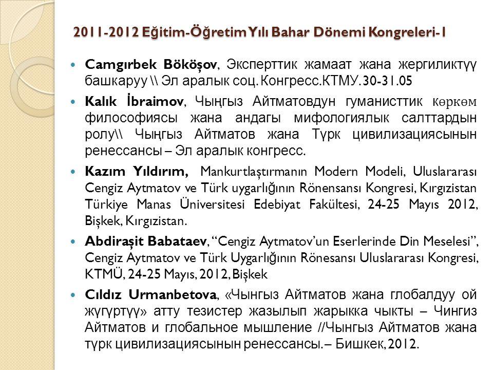 2011-2012 E ğ itim-Ö ğ retim Yılı Bahar Dönemi Kongreleri-1 Camgırbek Bököşov, Эксперттик жамаат жана жергиликт үү башкаруу \\ Эл аралык соц. Конгресс