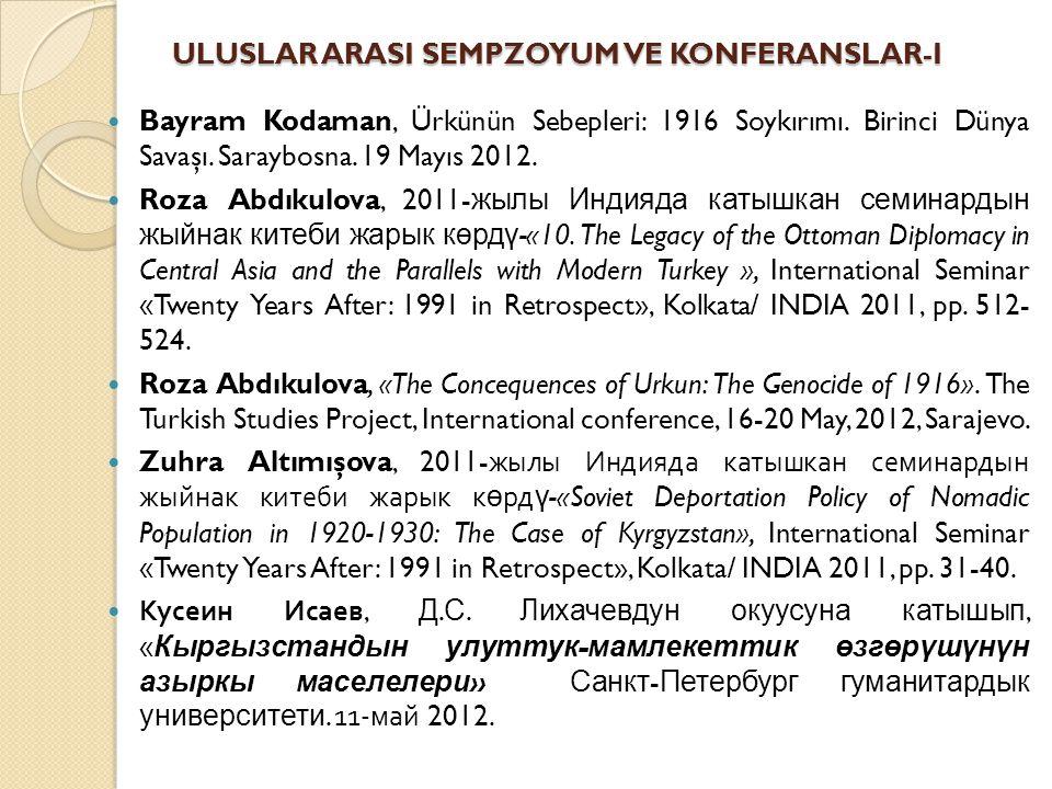 ULUSLAR ARASI SEMPZOYUM VE KONFERANSLAR-I Bayram Kodaman, Ürkünün Sebepleri: 1916 Soykırımı.