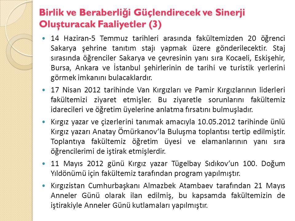 Birlik ve Beraberli ğ i Güçlendirecek ve Sinerji Oluşturacak Faaliyetler (3) 14 Haziran-5 Temmuz tarihleri arasında fakültemizden 20 öğrenci Sakarya şehrine tanıtım stajı yapmak üzere gönderilecektir.