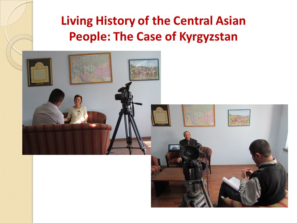 Living History of the Central Asian People: The Case of Kyrgyzstan