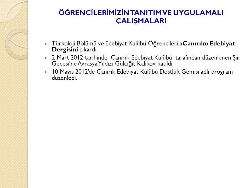 Türkoloji Bölümü ve Edebiyat Kulübü Ö ğ rencileri «Canırık» Edebiyat Dergisini çıkardı.