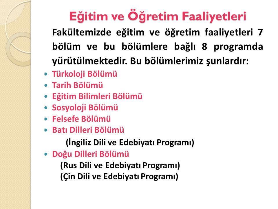 E ğ itim ve Ö ğ retim Faaliyetleri Fakültemizde eğitim ve öğretim faaliyetleri 7 bölüm ve bu bölümlere bağlı 8 programda yürütülmektedir.