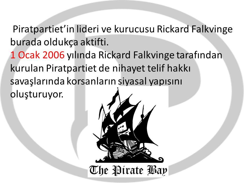 Piratpartiet'in lideri ve kurucusu Rickard Falkvinge burada oldukça aktifti. 1 Ocak 2006 yılında Rickard Falkvinge tarafından kurulan Piratpartiet de