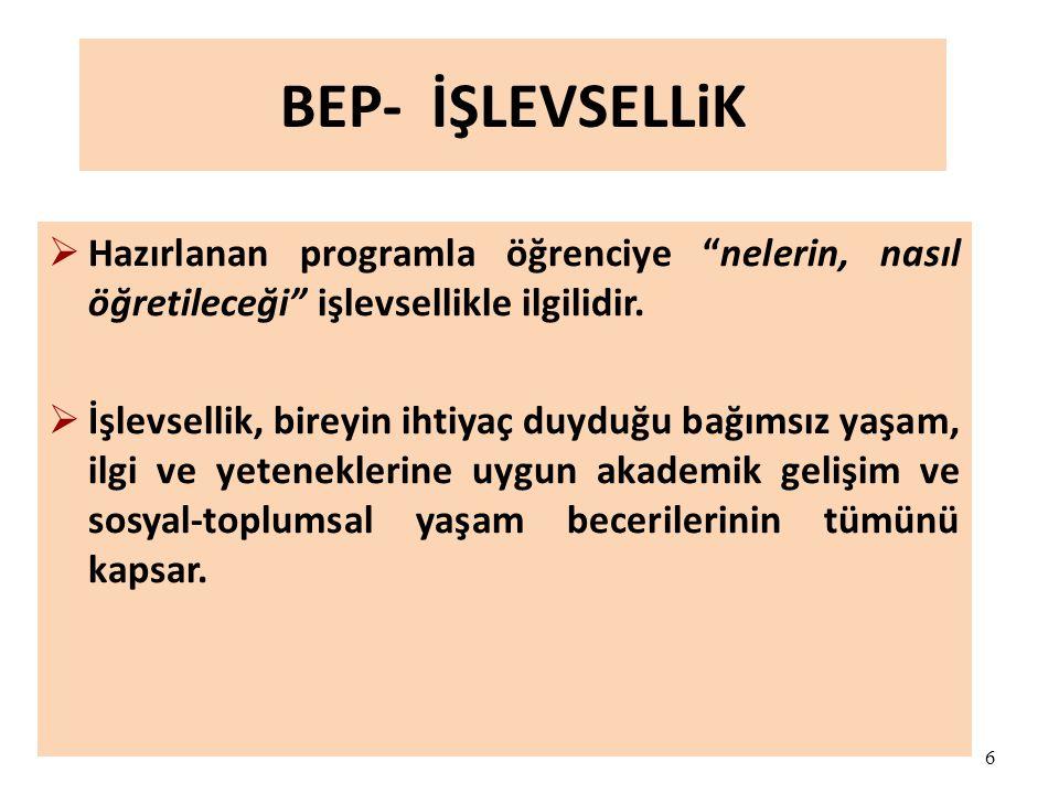 7 BEP'in Yararları  Öğrencinin yapabileceklerinin performansını içerir.