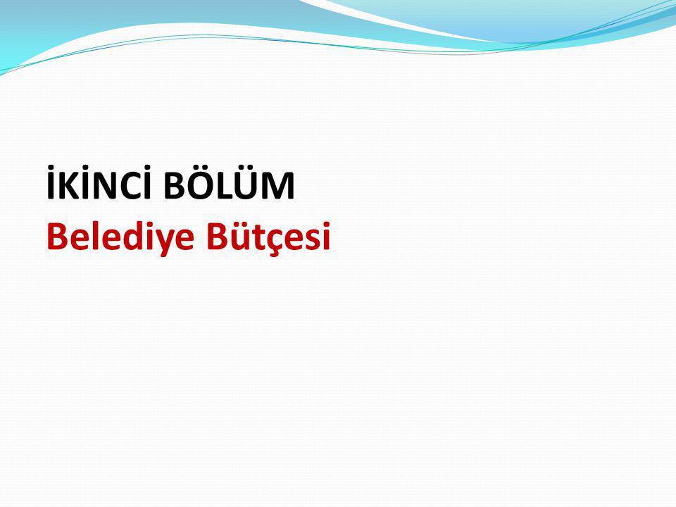 İKİNCİ BÖLÜM Belediye Bütçesi