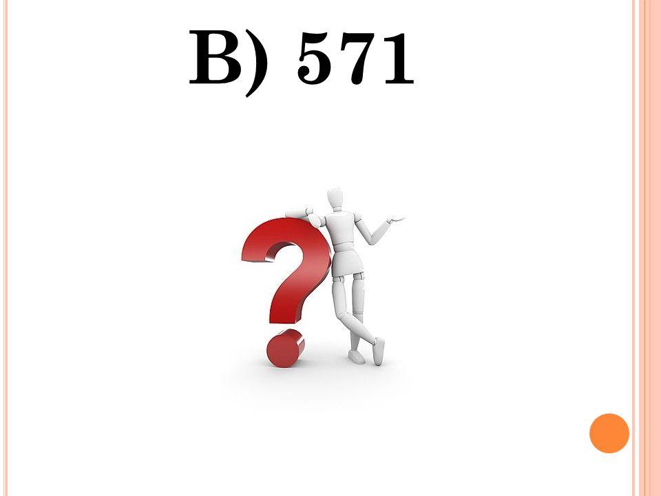 B) 571