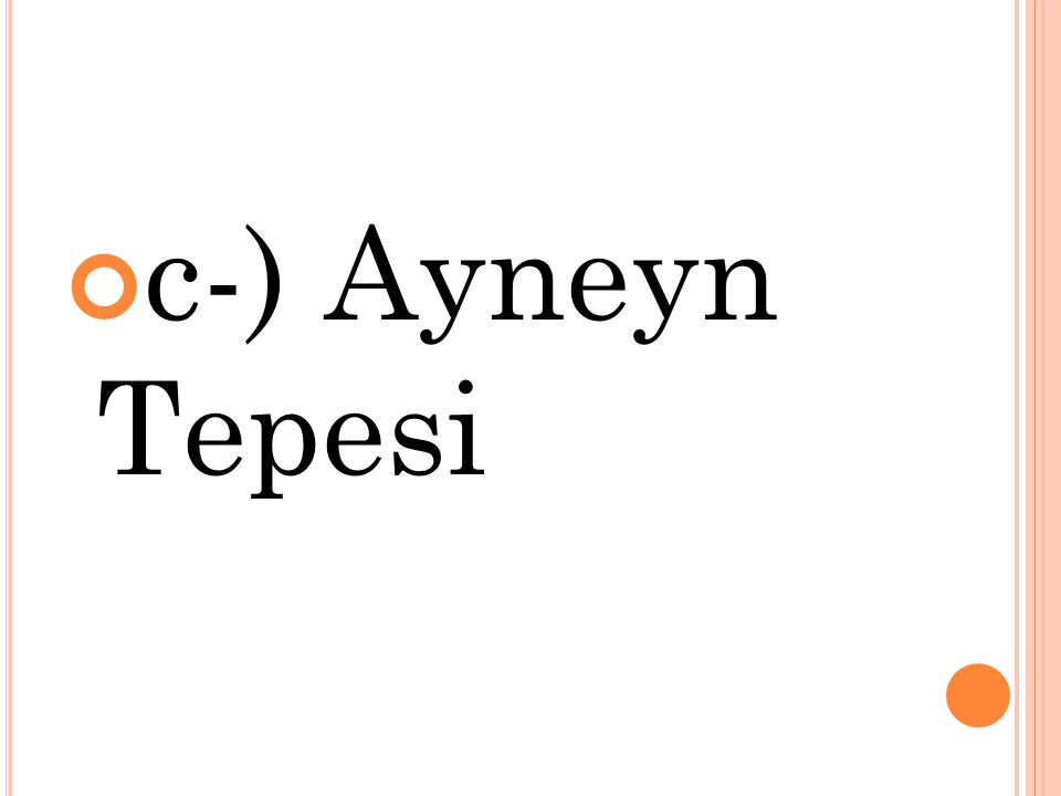 c-) Ayneyn Tepesi