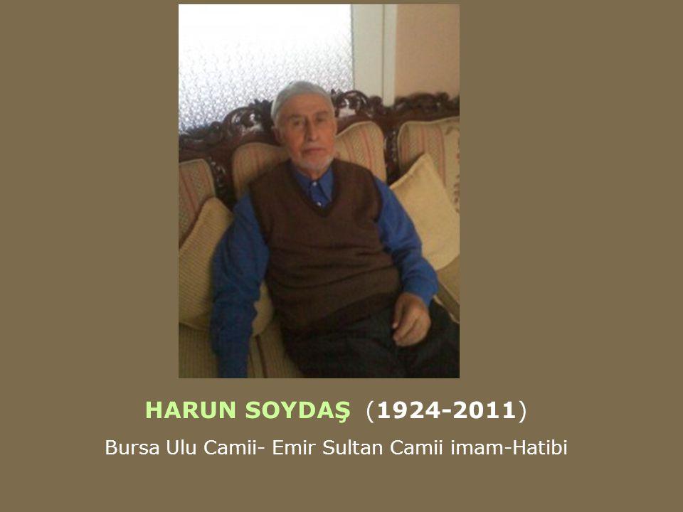 HARUN SOYDAŞ (1924-2011) Bursa Ulu Camii- Emir Sultan Camii imam-Hatibi