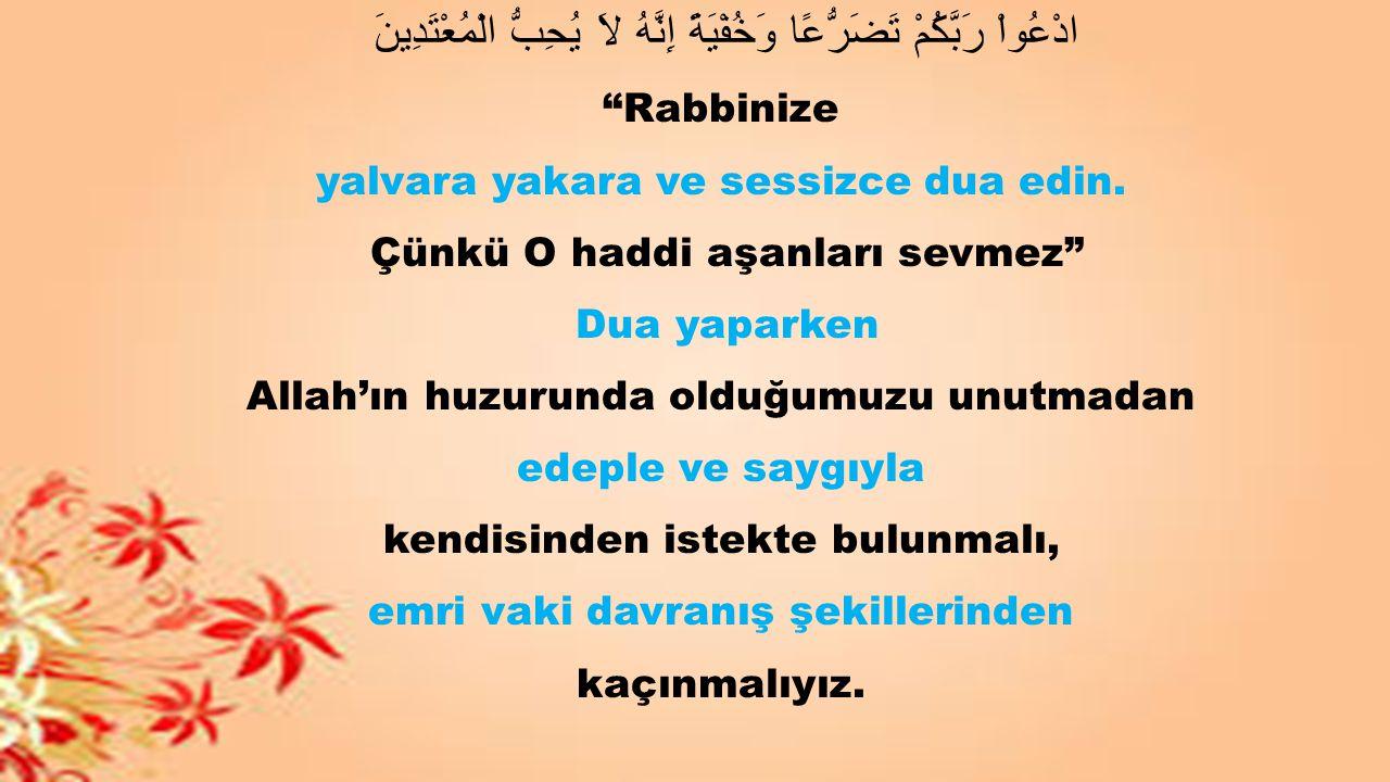 Resûlullah (s.a.s.) selâm verip namazdan çıkınca üç defa istiğfâr etmiş ve Allâhümme ente's-selâm ve minke's-selâm tebârekte yâ ze'l-celâli ve'l-ikrâm: Allahım selâm Sensin.
