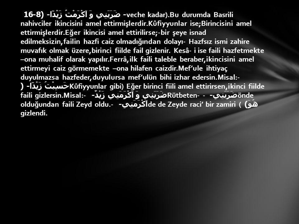 Mef'ule misal olarak:- ضَرَبَنِي وَ اَكْرَمْتُهُ زَيْدٌ - Zamir rütbeten önce olan lafza raci' olur.