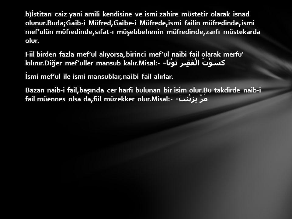 Lafzî amillerden soyulmuş,kendisine isnad edilen (Müsnedün ileyh) bir isim veya zahiri ref' ederek Harfi nefy ( مَا - لاَ ) ve istifham elifinden sonra vaki' olan bir isimdir.Misal:- زَيْدٌ قَائِمٌ - وَمَاقَائِمُ الزَّيْدَان ِ - ا َقَائِمُ الزَّيْدَانِ - Eğer harfi nefy ve istifham elifinden sonra vaki' olan sıfat,müfred bir isme mutabakat ederse,iki iş caiz olur: 1)Sıfatın mübteda,Zeyd-in de onun faili olması.Çünki kelâm mübteda ve haberle tamam olduğu gibi;sıfat ve faille tamamlanmış olur.