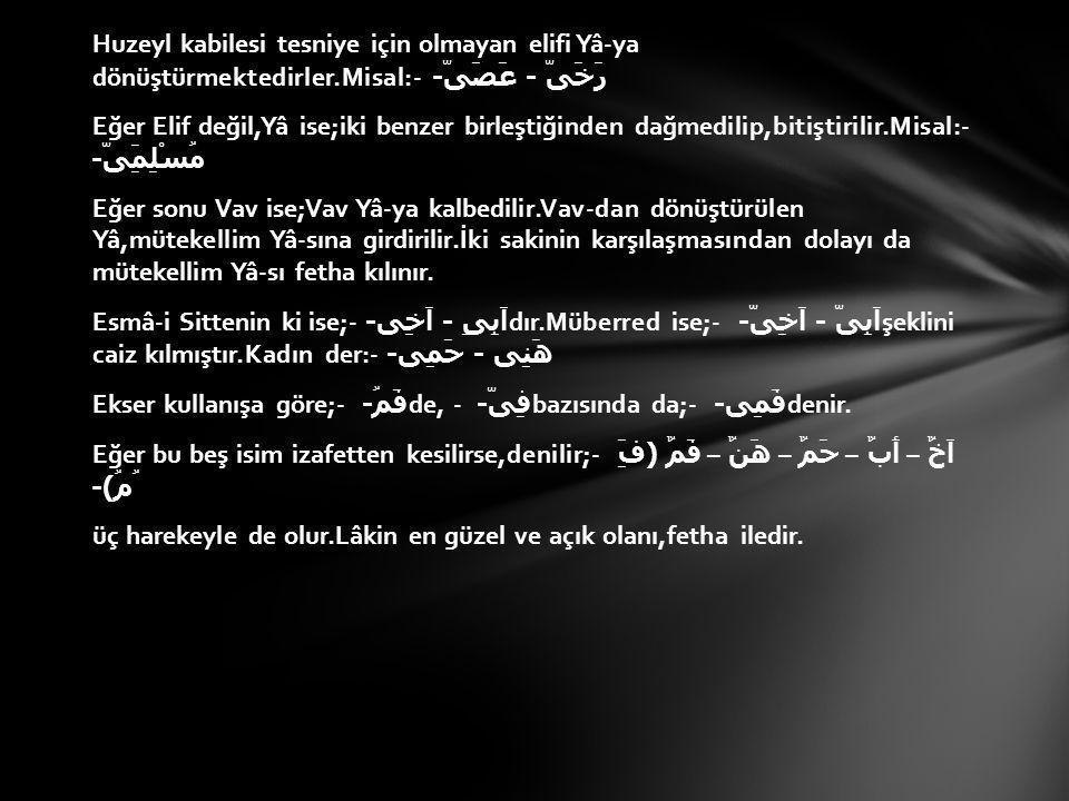 - حَمٌ – يَدٍ – خَبْءٍ – دَلْوٍ - عَصًا -,bir şeye bağlı olmaksızın dört şekilde okunması caizdir.