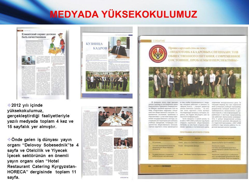 MEDYADA YÜKSEKOKULUMUZ  2012 yılı içinde yüksekokulumuz, gerçekleştirdiği faaliyetleriyle yazılı medyada toplam 4 kez ve 15 sayfalık yer almıştır. 